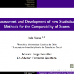 Seminario de Estadística Educacional: Assessment and Development of New Statistical Methods for The Comparability of Scores