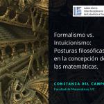 Este jueves 31 de mayo realizaremos nuestro Simposio de Filosofía de la Ciencia – Formalismo vs. Intuicionismo: Posturas filosóficas en la concepción de las matemáticas
