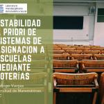 Seminario de Estadística Educacional – Estabilidad a priori de sistemas de asignación a escuelas mediante loterías