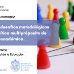 Seminario de Psicometría – Enfrentando desafíos metodológicos para una política multipropósito de medición no académica